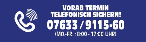 Termin vorab telefonisch sichern